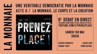 Acte 6 / MONNAIE & DÉMOCRATIE / LA MONNAIE, LE CORPS ET LA CREATION