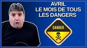 Avril le mois de tous les dangers. Dit Legault.