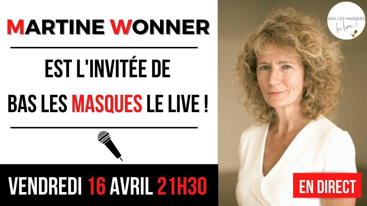 Bas les Masques Le Live - reçoit Martine Wonner !