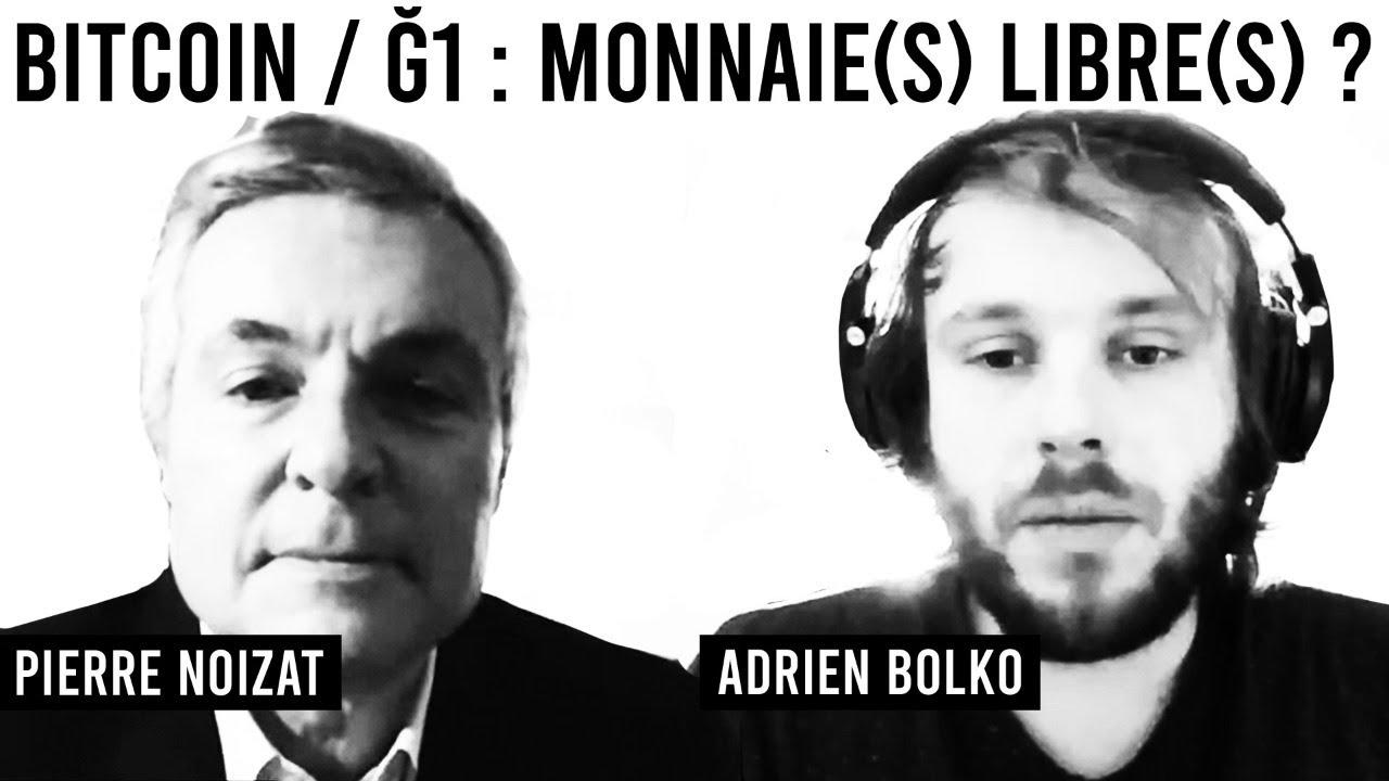 Duo 5 / BITCOIN / Ğ1 : MONNAIE(S) LIBRE(S) ?  / Adrien Bolko & Pierre Noizat