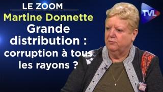 Grande distribution : corruption à tous les rayons ? – Le Zoom – Martine Donnette – TVL