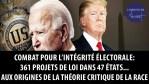 Intégrité électorale: 361 projets de loi… Aux origines de la théorie critique de la race