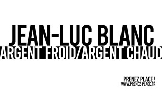 JEAN-LUC BLANC / ARCHIPEL 17 / ARGENT FROID/ARGENT CHAUD