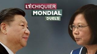 L'ECHIQUIER MONDIAL : DUELS. Xi Jinping vs Tsai Ing-wen