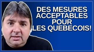On essaye de faire des mesures qui vont être acceptable pour les québécois. Dit Legault