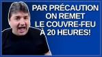 Par précaution on remet le couvre feu a 20 heures à Montréal
