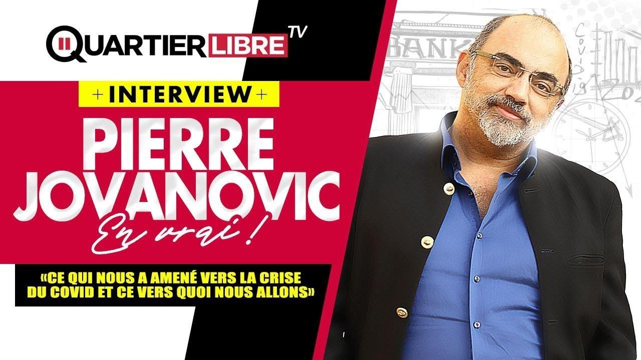 Pierre Jovanovic - Ce qui nous a amené à la crise du COVID, et ce vers quoi nous allons…