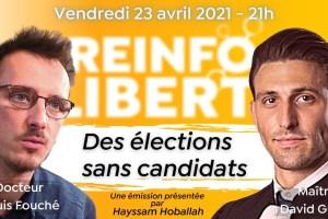 """Réinfo Liberté: """"Des élections sans candidats"""" avec Louis Fouché et David Guyon"""