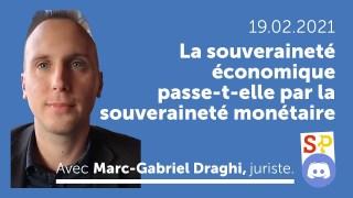 Souveraineté économique et souveraineté monétaire, avec Marc-Gabriel Draghi