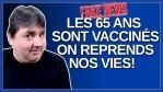 Tu pensais que quand les 65 ans seraient vaccinés on reprendrais nos vies ?Fake news.