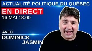 16 mai 2021 – Actualité Politique Du Québec en Direct