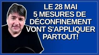 28 mai 5 mesures de déconfinement vont s'appliquer dans toutes les régions du Québec.