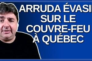 Arruda évasif quand on lui parle du Couvre feu dans la capitale nationale.