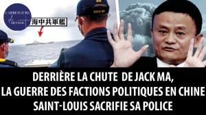 Derrière la chute de Jack Ma, la guerre des factions en Chine – Saint-Louis sacrifie sa police
