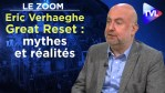 Great Reset : mythes et réalités – Le Zoom – Eric Verhaeghe – TVL