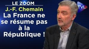 La France ne se résume pas à la République ! – Le Zoom – Jean-François Chemain – TVL