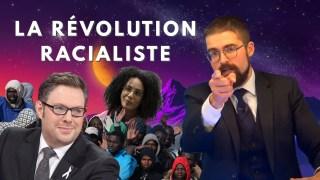 La révolution racialiste [EN DIRECT]