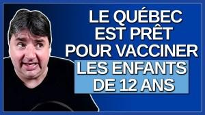 Le Québec est prêt pour vacciner les enfants de 12 ans.