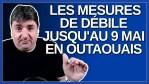 Legault prolonge les mesures de débile jusqu'au 9 mai en Outaouais