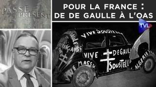 Pour la France : de De Gaulle à l'OAS – Passé-Présent n°306 – TVL