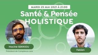 Santé et pensée holistique avec Hocine Sekkiou