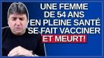 Une femme de 54 ans en pleine santé prend le risque de se faire vacciner et meurt.