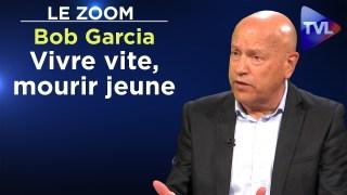 """Vivre vite, mourir jeune"" – Le Zoom – Bob Garcia – TVL"