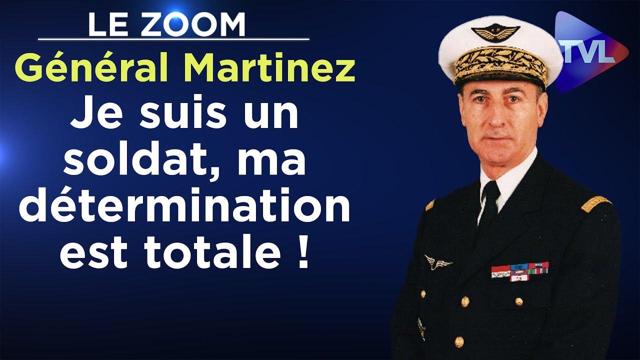 «Je suis un soldat, ma détermination est totale !» – Le Zoom – Général Antoine Martinez – TVL