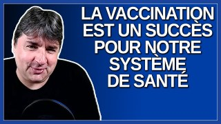 La vaccination est un succès pour notre système de santé. Dit Legault.