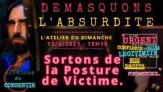 L'Atelier du Dimanche 13/06/2021: « Sortons de la posture de victime »