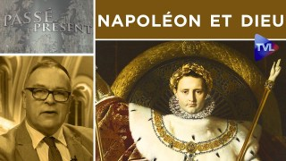 Napoléon et Dieu – Passé-Présent n°308 – TVL