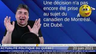 On n'a pas encore pris de décision au sujet du canadien de Montréal. Dit Dubé.