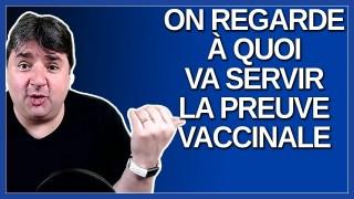On regarde a quoi va servir la preuve vaccinale. Dit Dubé.