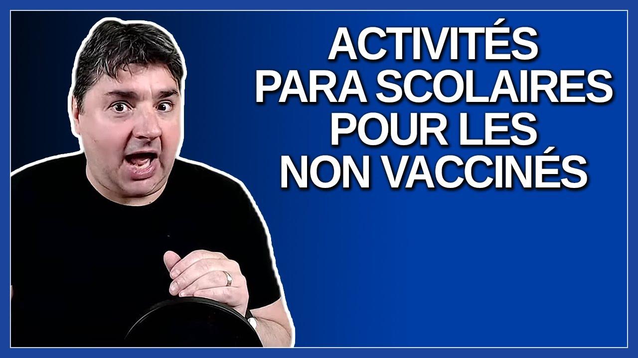 Comment les activités para scolaires vont fonctionner pour les non vaccinés dans les écoles ?