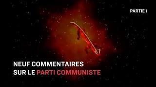 Neuf commentaires – 1 : Qu'est-ce que le Parti communiste ?