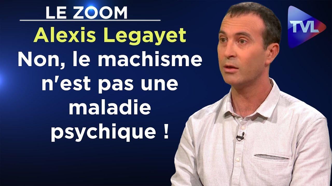 Non, le machisme n'est pas une maladie psychique ! – Le Zoom – Alexis Legayet – TVL