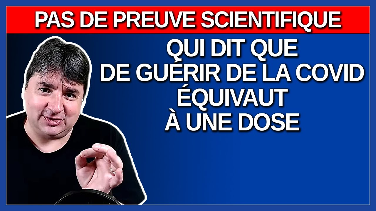 Pas de preuve scientifique qui dit que de guérir de la Covid équivaut à une dose. Dit Dr. Tam.