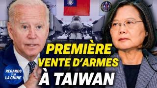 Biden approuve la première vente d'armes à Taïwan ; Inondations et confinement en Chine