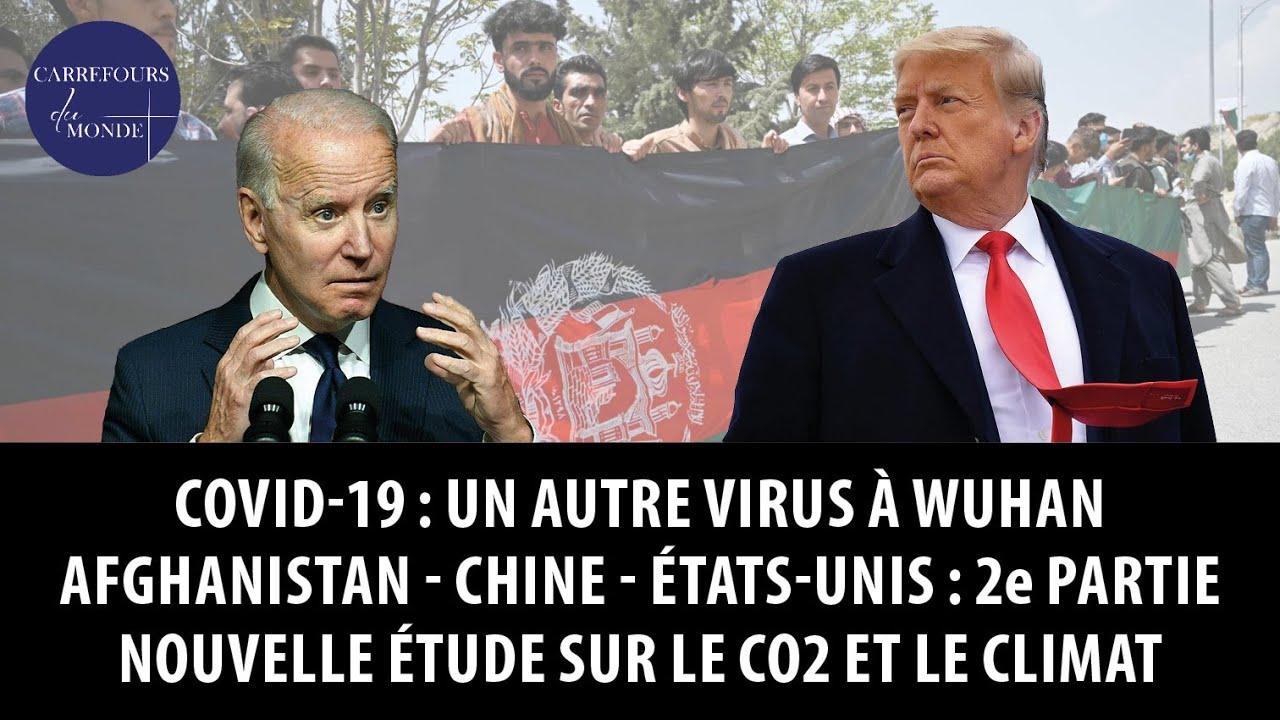 Covid-19: un autre virus à Wuhan – Afghanistan, Chine, Etats-Unis : 2e partie – CO2 et climat