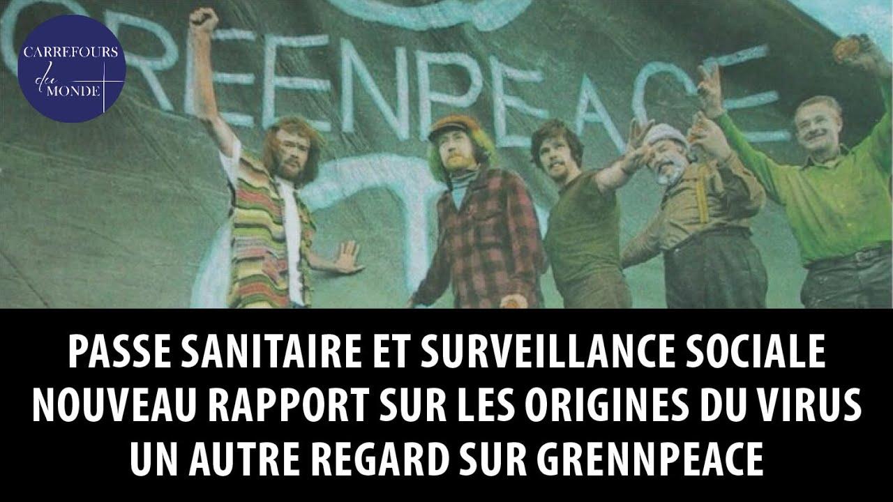 Passe sanitaire et surveillance sociale – Sur les origines du Virus – Un autre regard sur Greenpeace
