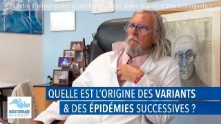 Quelle est l'origine des variants et des épidémies successives ?
