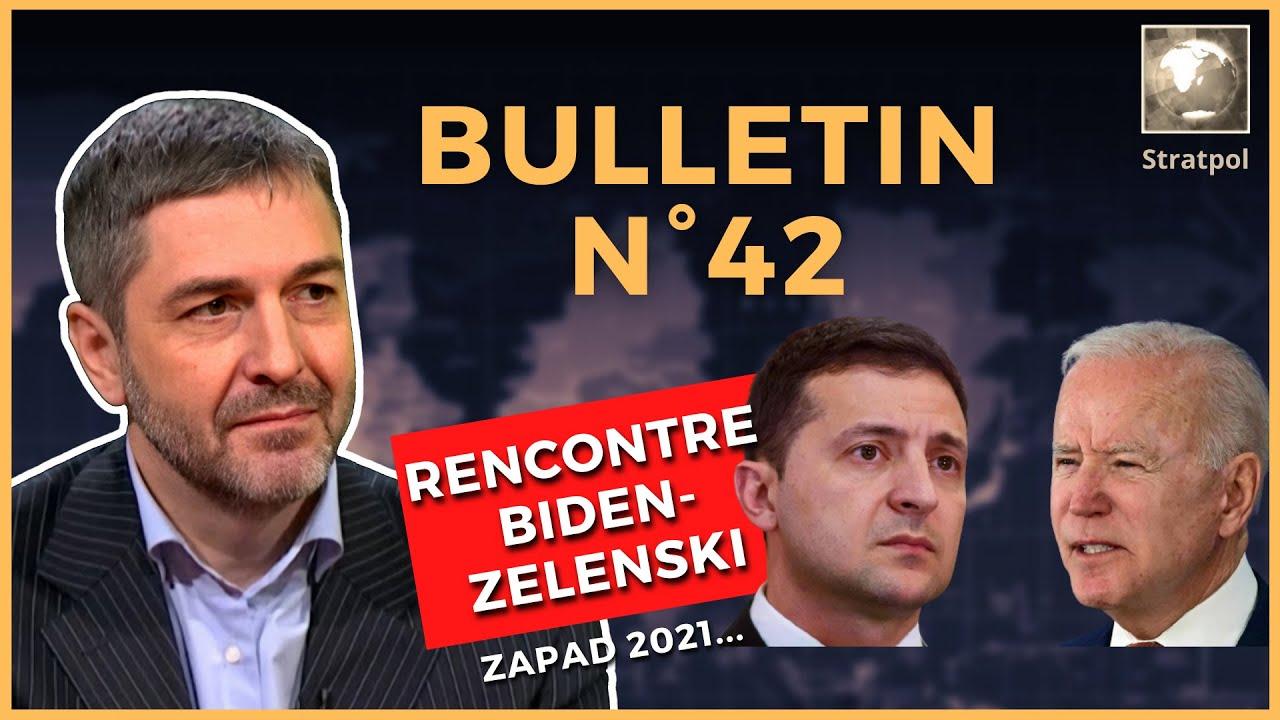 Bulletin N°42. Biden-Zelenski, Panshir, ZAPAD-2021, Forum de Vladivostok. 05.09.2021.