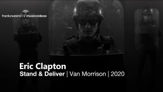 Eric Clapton – Stand & Deliver (Van Morrison protest song 2020)