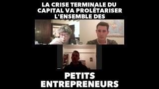 La crise terminale du capital va prolétariser l'ensemble des petits entrepreneurs