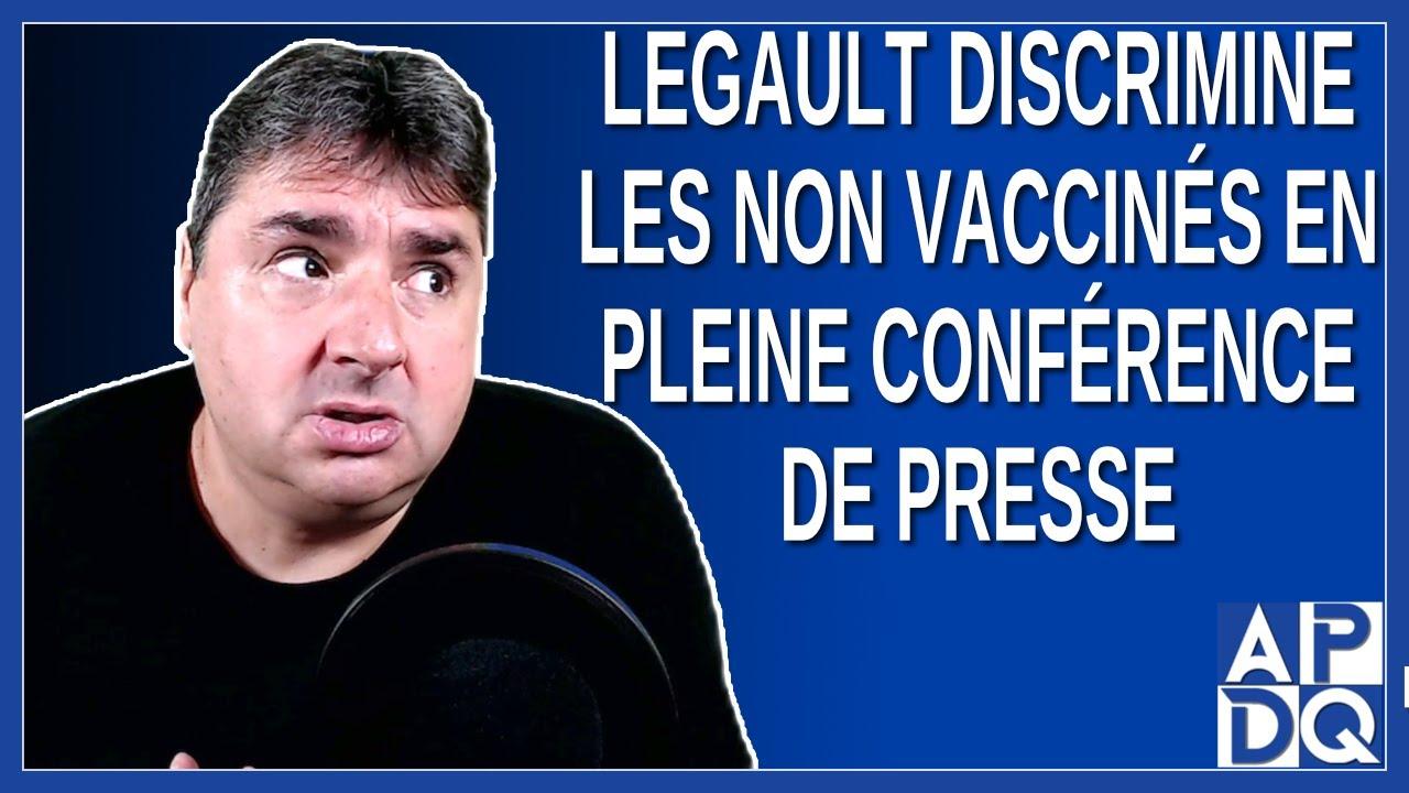Legault discrimine les non vaccinés en pleine conférence de presse