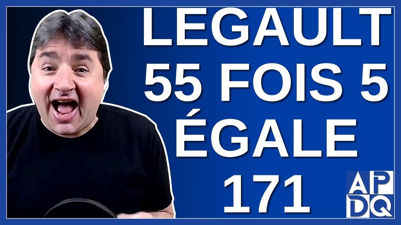 Legault dit que 55 X 5 = 171