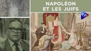 Napoléon et les juifs – Passé-Présent n°314 – TVL