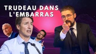 Trudeau dans l'embarras [EN DIRECT]