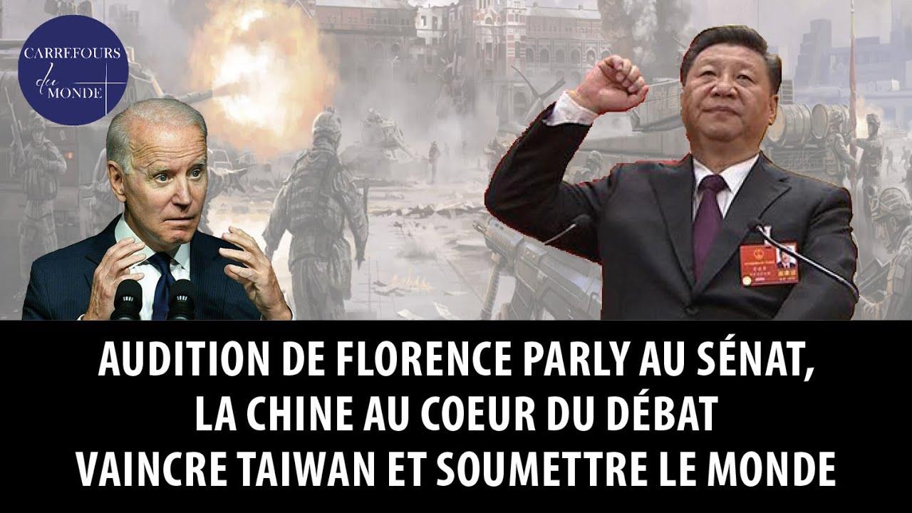 Audition de Florence Parly au sénat, la Chine au coeur du débat – Vaincre Taiwan, soumettre le monde