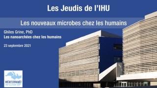 Les Jeudis de L'IHU – Les nouveaux microbes chez les humains – Ghiles Grine